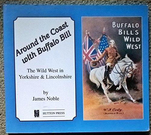 Around the Coast with Buffalo Bill, the Wild West in Yorkshire & Lincolnshire