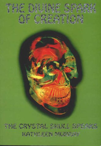 9781902711003: Divine Spark of Creation: the Crystal Skull Speaks Pb