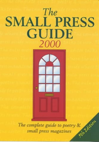 9781902713007: The Small Press Guide 2000: The Complete Guide to Poetry and Small Press Magazines (Writer's bookshop)