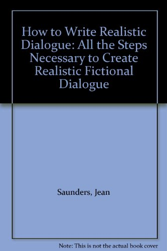 9781902713175: How to Write Realistic Dialogue: All the Steps Necessary to Create Realistic Fictional Dialogue