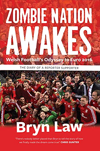 9781902719467: Zombie Nation Awakes - Welsh Football's Odyssey to Euro 2016: The Diary of a Reporter Supporter