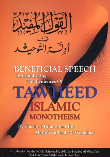 9781902727189: Beneficial Speech in Establishing the Evidence of Tawheed(islamic Monotheism)