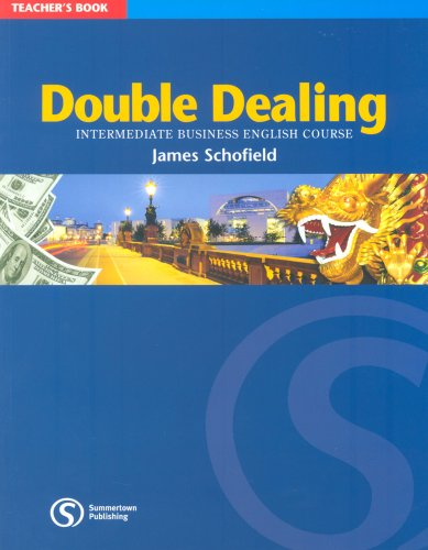 9781902741482: Double Dealing: Teacher's Book: Intermediate Business English Course (Double Dealing Intermediate Le)