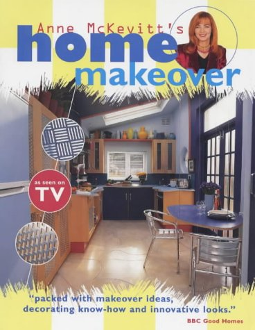 Home Makeover: Brilliant and Imaginative Ideas for: McKevitt, Anne