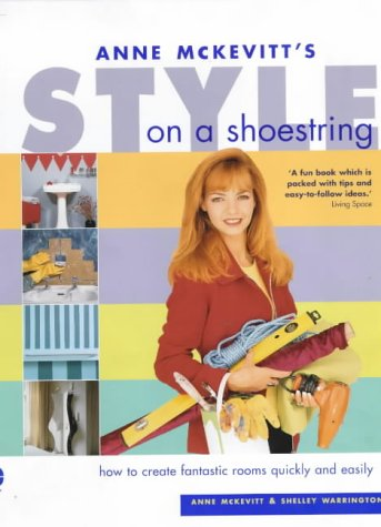 Style on a Shoestring: How to Create: Anne McKevitt, Shelley