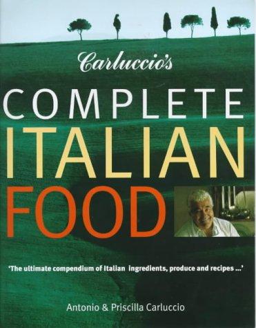 Carluccio's Complete Italian Food (1902757491) by Antonio Carluccio; Priscilla Carluccio