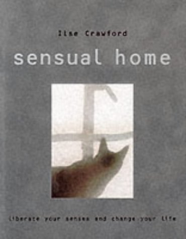 9781902757612: The Sensual Home: Liberate Your Senses and Change Your Life