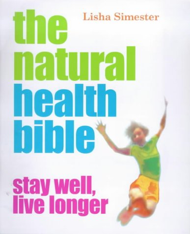 9781902757667: The Natural Health Bible: Stay Well, Live Longer