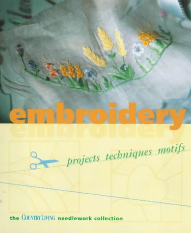 9781902757933: Embroidery: Project Techniques Motifs (Country Living Needlework Collection)