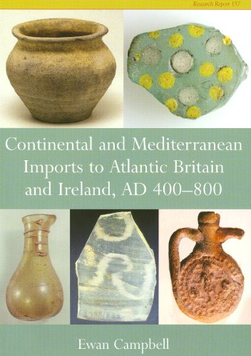 Continental and Mediterranean Imports to Atlantic Britain and Ireland, Ad 400-800 (Paperback): Ewan...