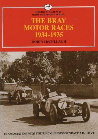 The Bray Motor Races 1934-1935: Robin McCullagh