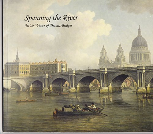 Spanning the River. Artists Views of Thames Bridges.: David McFetrich