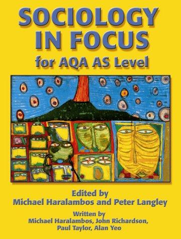 Sociology in Focus for AQA AS Level: Richardson, Mr John