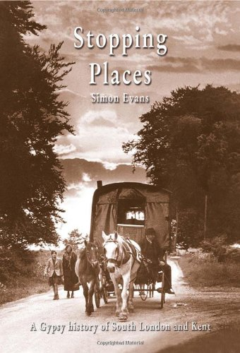Stopping Places: A Gypsy History of South London and Kent (9781902806303) by Simon Evans