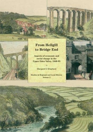 From Hellgill to Bridge End: Aspects of Economic and Social Change in the Upper Eden Valley Circa ...