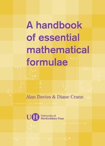 A Handbook of Essential Mathematical Formulae: Davies, Alan; Crann, Diane