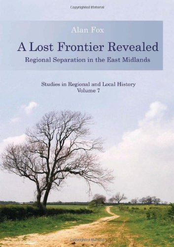 9781902806969: A Lost Frontier Revealed: Regional Separation in the East Midlands (Studies in Regional and Local History)