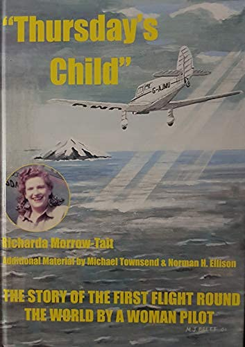 9781902807119: Thursday's Child: The Story of the First Flight Round the World by a Woman Pilot