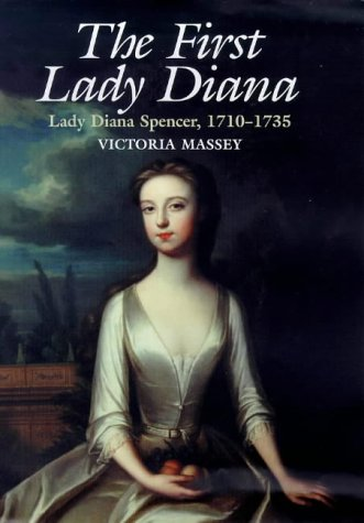 The First Lady Diana : Lady Diana Spencer 1710-1735
