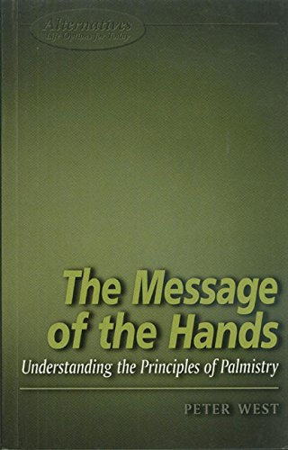 Message of the Hands: Understanding the Principles of Palmistry (1902809289) by Peter West