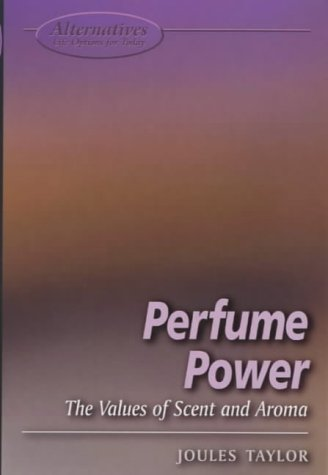9781902809298: Perfume Power: The Values of Scent and Aroma (Alternatives: Life Options for Today)