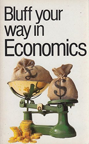 9781902825021: Bluff Your Way in Economics (Bluffer's Guides)