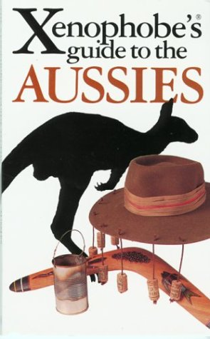 9781902825175: The Xenophobe's Guide to the Aussies (Xenophobe's Guides)