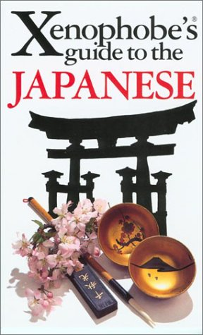 9781902825366: The Xenophobe's Guide to the Japanese (Xenophobe's Guides - Oval Books)