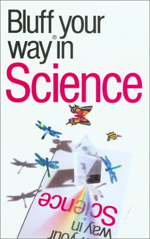 9781902825588: The Bluffer's Guide to Science: Bluff Your Way in Science (Bluffer's Guides - Oval Books)