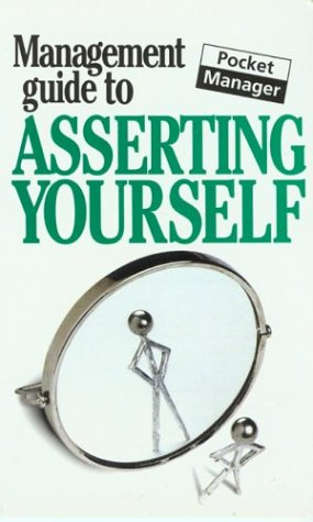 9781902825700: The Management Guide to Asserting Yourself: The Pocket Manager (Management Guides - Oval Books)