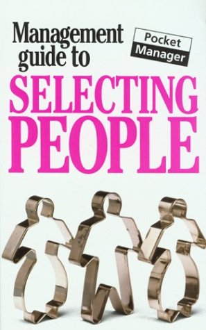 9781902825816: The Management Guide to Selecting People: The Pocket Manager (Management Guides - Oval Books)