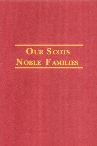 9781902831015: Our Scots Noble Families