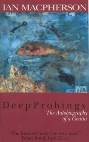 9781902831091: Deep Probings: The Autobiography of a Genius