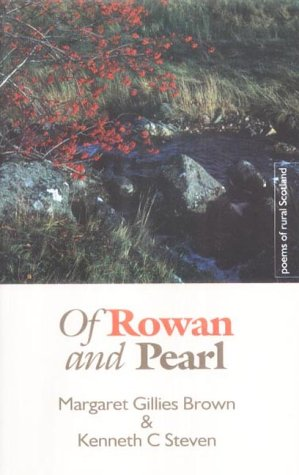 Of Rowan and Pearl: Poems of Rural: Kenneth C. Steven,