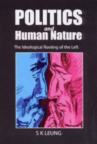 9781902835020: Politics and Human Nature: Ideological Rooting of the Left