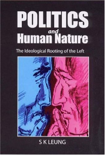 9781902835082: Politics and Human Nature: Ideological Rooting of the Left