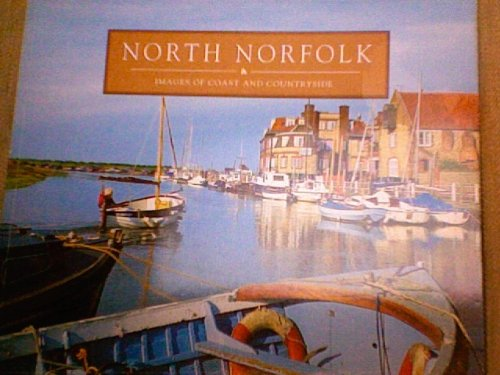 9781902842097: North Norfolk: Images of Coast & Countryside
