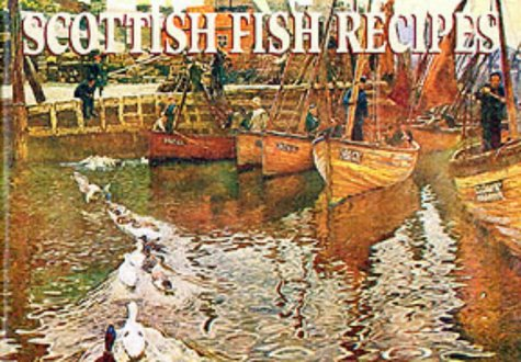 9781902842202: Scottish Fish Recipes: Delicious Fare from Scotland's Rivers, Lochs and Coastal Waters (Favourite Recipes)