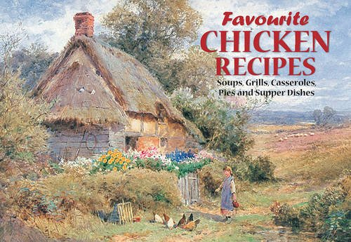 9781902842295: Favourite Chicken Recipes: Soups, Grills,Casseroles,Pies and Supper Dishes (Favourite Recipes)