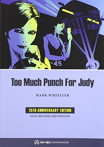 Too Much Punch for Judy: Wheeller, Mark