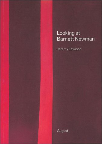 Looking at Barnett Newman (Words About Pictures): Lewison, Jeremy