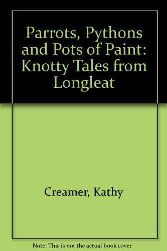 9781902857039: Parrots, Pythons and Pots of Paint: Knotty Tales from Longleat (Knotty tales from Longleat)