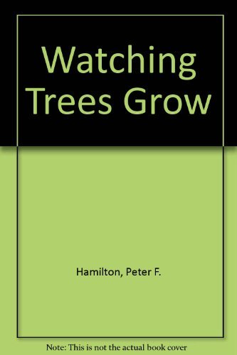 Watching Trees Grow: Peter F. Hamilton; Introduction-Larry Niven
