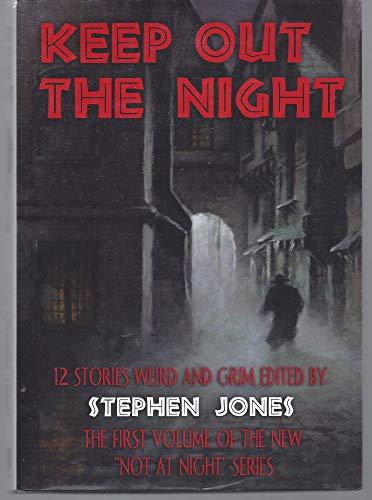 KEEP OUT THE NIGHT: Jones, Stephen., editor