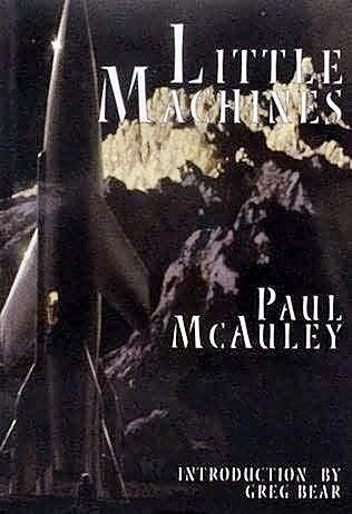 LITTLE MACHINES: McAuley, Paul.