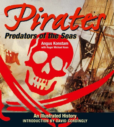 Pirates: Predators of the Seas (1902886186) by Angus Konstam; Roger Michael Kean