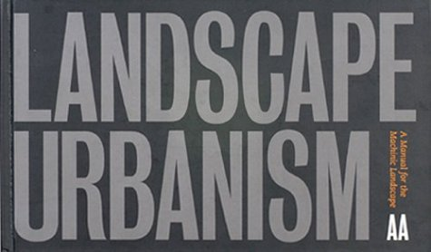 9781902902302: Landscape Urbanism: A Manual for the Machinic Landscape