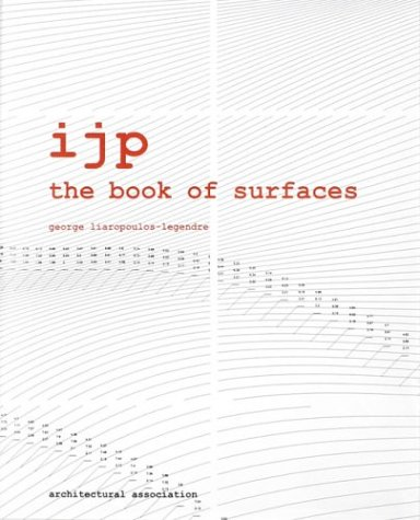 ijp: The Book of Surfaces: Liaropoulos- Legendre, George