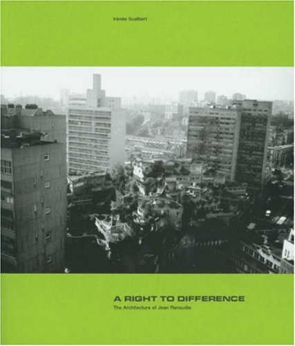 A Right to Difference: The Architecture of: Scalbert, Irenee