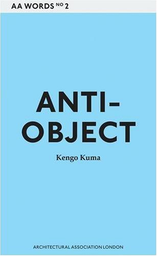 9781902902524: Anti-object: The Dissolution and Disintegration of Architecture